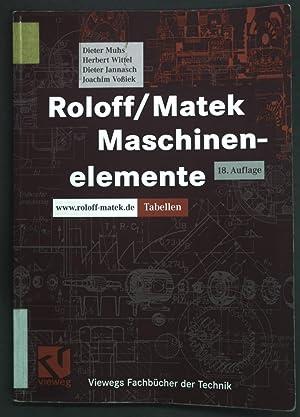 Roloff/Matek Maschinenelemente: Tabellen. Viewegs Fachbücher der Technik: Dieter, Muhs, Wittel