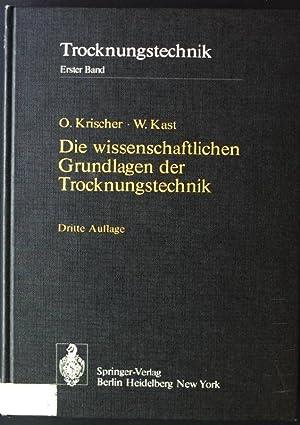 Trocknungstechnik: Die wissenschaftlichen Grundlagen der Trocknungstechnik: Kast, W. und