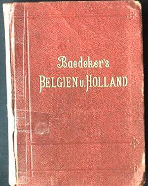 Belgien und Holland nebst dem Großherzogtum Luxemburg,: Baedeker, K.: