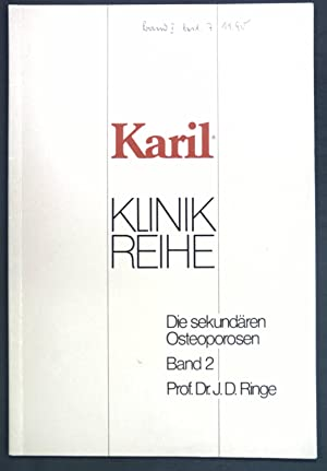 Die sekundären Osteoporosen; Karil Klinik Reihe Band: Ringe, J. D.: