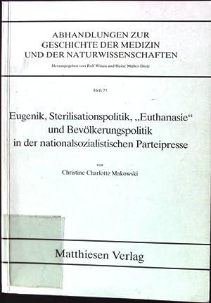 """Eugenik, Sterilisationspolitik, """"Euthanasie"""" und Bevölkerungspolitik in der: Makowski, Christine Charlotte:"""