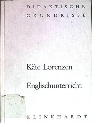 Englischunterricht. Didaktische Grundrisse.: Lorenzen, Käte: