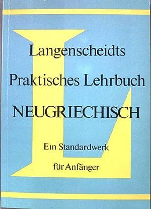 Langenscheidts praktisches Lehrbuch Neugriechisch.: Wendt, Heinz F.: