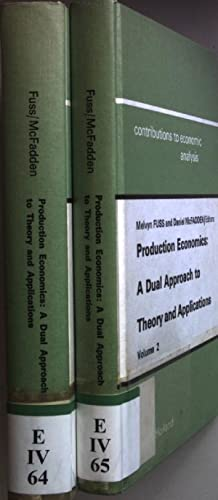 Production Economics: A Dual Approach to Theory: Fuss, Melvyn and