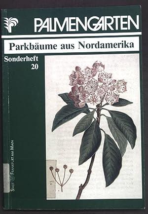 Unsere Parkbäume aus Nordamerika; Palmengarten, Sonderheft 20;: Leistikow, Klaus Ulrich: