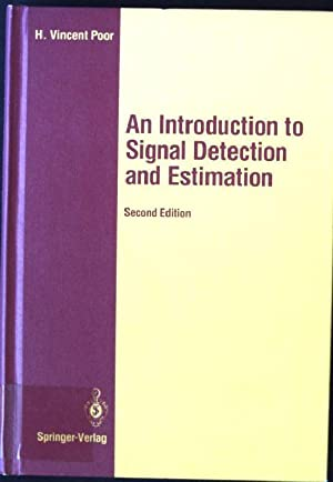 An Introduction to Signal Detection and Estimation: Poor, H. Vincent: