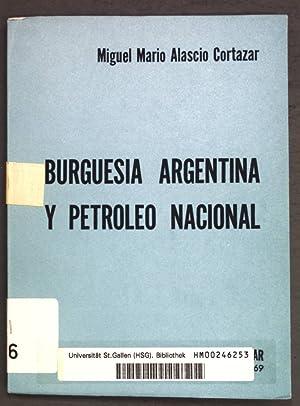 Burguesia Argentina y Petroleo Nacional;: Cortazar, Miguel mario