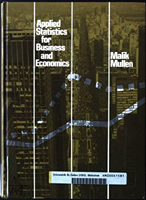 Applied Statistics for Business and Economics: Malik, Henrick J.