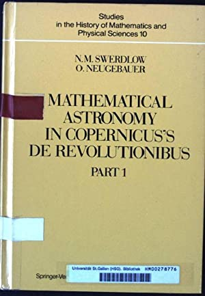 Mathematical Astronomy in Copernicus De Revolutionibus, Part: Swerdlow, N.M. and