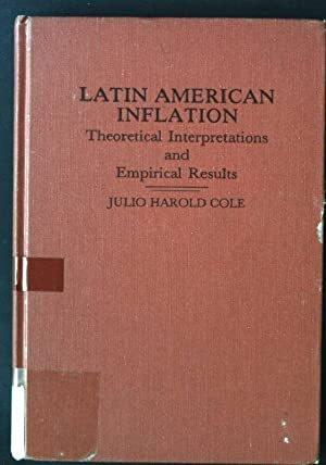 Latin American Inflation: Theoretical Interpretations and Empirical: Cole, Julio: