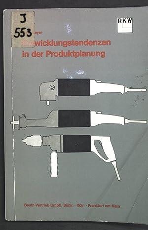 Entwicklungstendenzen in der Produktplanung; Rationalisierungs-Kuratorium der Deutschen: Geyer, Erich: