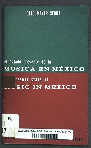 El Estado Presente de la Musica en: Mayer-Serra, Otto: