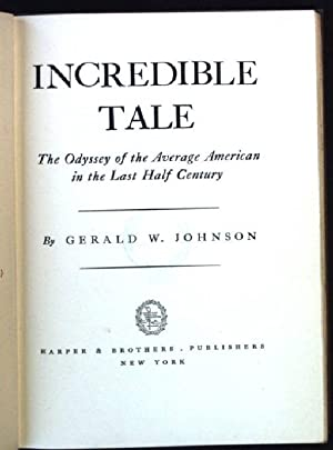 Incredible Tale, The Odyssey of the Average: Johnson, Gerald W.: