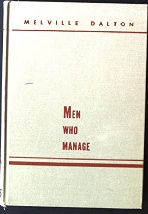 Men who Manage, Fusions of Feeling and: Dalton, Melville: