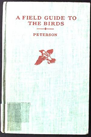 A Field Guide to the Birds, Giving: Peterson, Roger Tory: