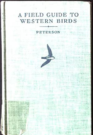 A Field Guide to Western Birds: Peterson, Roger Tory: