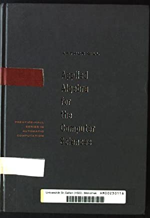 Applied Algebra for the Computer Sciences: Gill, Arthur:
