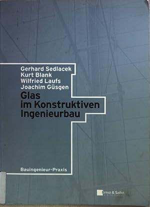 Glas im konstruktiven Ingenieurbau. Bauingenieur-Praxis;: Sedlacek, Gerhard: