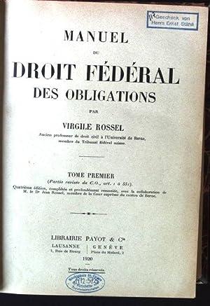 Manuel du Droit Federal des Obligations, Tome Premier: Rossel, Virgile: