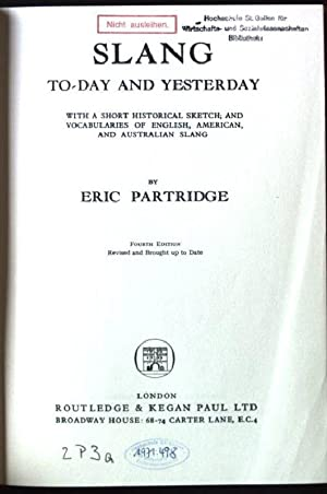 Slang Today and Yesterday: Partridge, Eric: