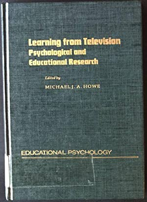 Learning from Television: Psychological and Educational Research: Howe, Michael J.