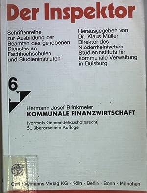 Kommunale Finanzwirtschaft. Der Inspektor Heft 6;: Brinkmeier, Hermann Josef