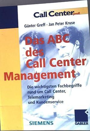 Das ABC des Call-Center-Management : die wichtigsten: Greff, Günter und