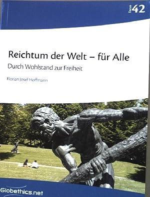 Reichtum der Welt - für alle : Hoffmann, Florian Josef