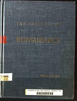 The Business of Reinsurance: Langler, William J.: