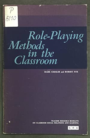 Role-Playing: Methods in the Classroom; Teacher Resource: Chesler, Mark and