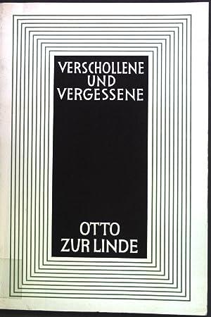Prosa, Gedichte, Briefe. Verschollene und Vergessene: Zur Linde, Otto: