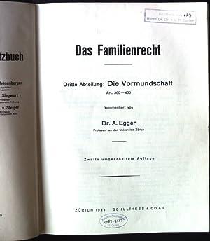 Das Familienrecht, Dritte Abteilung: Die Vormundschaft, Art.360-456: Egger, A.: