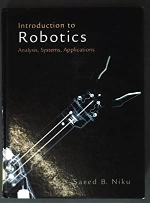 Introduction to Robotics: Analysis, Systems, Applications;: Niku, Saeed B.: