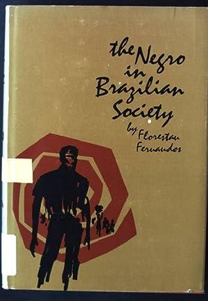 The Negro in Brazilian Society: Fernandes, Florestan:
