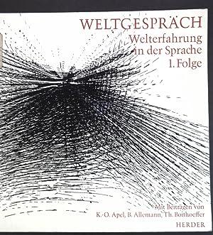 Welterfahrung in der Sprache, 1. Folge; Weltgespräch,: Apel, Karl Otto,