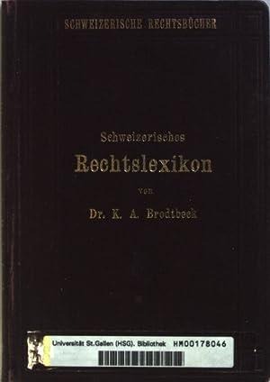 Schweizerisches Rechtslexikon.: Brodtbeck, K. A.:
