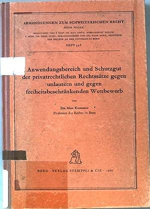 Anwendungsbereich und Schutzgut der privatrechtlichen Rechtssätze gegen unlautern und gegen ...