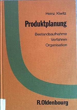 Produktplanung: Bestandsaufnahme, Verfahren, Organisation.: Kiwitz, Heinz: