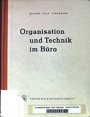 Organisation und Technik im Büro. Ein Leitfaden für rationelle Büroarbeit.: Braeuer, Walter, Walter...