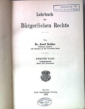 Lehrbuch des Bürgerlichen Rechts. Band 2: Vermögensrecht. 1.Teil: Schuldrecht.: Kohler, Josef: