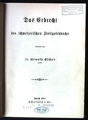Das Erbrecht des schweizerischen Zivilgesetzbuches Kommentar zum: Escher, Arnold: