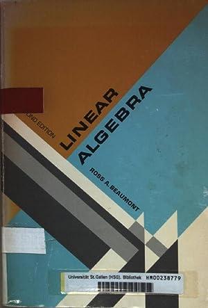 Linear Algebra.: Beaumont, Ross A.:
