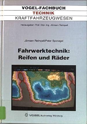 Fahrwerktechnik: Reifen und Räder : Anforderungen, technische: Reimpell, Jörnsen und