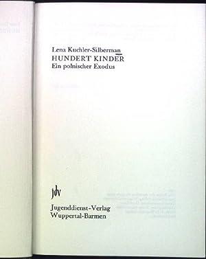 Hundert Kinder: Ein polnischer Exodus.: Kuchler-Silberman, Lena: