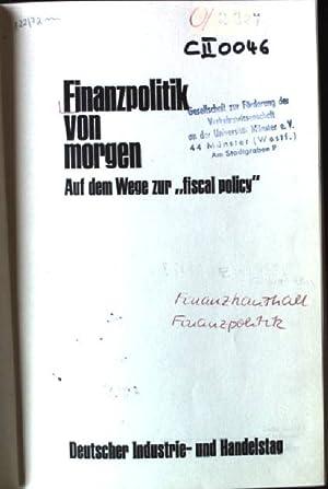 """Finanzpolitik von morgen, Auf dem Wege zur """"fiscal policy"""""""
