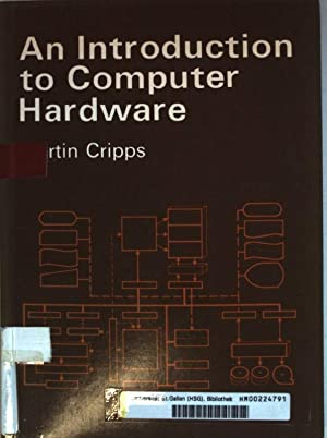 An Introduction to Computer Hardware.: Cripps, Martin: