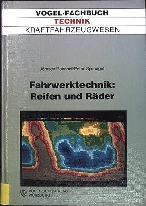 Fahrwerktechnik: Reifen und Räder: Anforderungen, technische Daten,: Reimpell, Jörnsen und