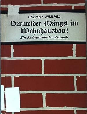 Vermeidet Mängel im Wohnhausbau! Ein Buch warnender Beispiele.: Hempel, Helmut: