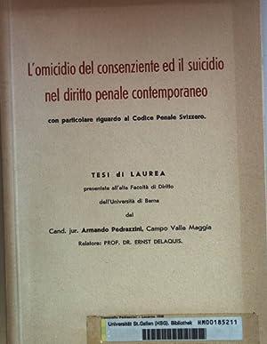 L'omicidio del consenziente ed il suicidio nel diritto penale contemporaneo.: Laurea, Tesi di:
