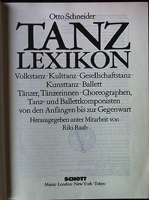 Tanzlexikon : Volkstanz, Kulttanz, Gesellschaftstanz, Kunsttanz, Ballet,: Schneider, Otto (Verfasser):
